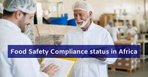 Food Safety Compliance status in Africa