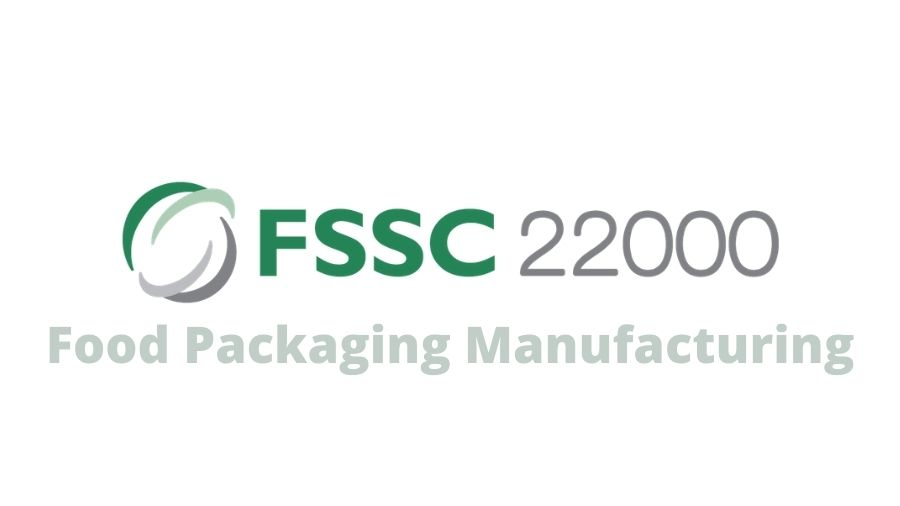 FSSC 22000 Food Packaging Manufacturing